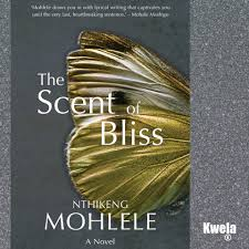 The Scent of Bliss by Nthikeng Mohlele