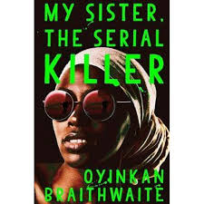 My Sister the Serial Killer <br> Oyin Braithwaithe