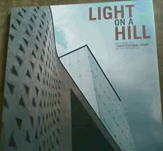 Light on a Hill: Building the Constitutional Court of South Africa