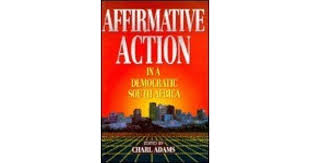 Affirmative Action in a Democratic South Africa
