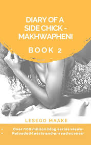 Diary of a Side Chick – Makhwapheni book 2 by Lesego Maake