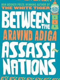 Between Assassinations, by Aravind Adiga