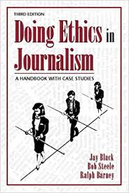 Doing Ethics in Journalism: A Handbook with Case