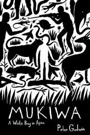 Mukiwa  A White Boy in Africa (Paperback, Picador 40th anniversary ed) by Peter Godwin