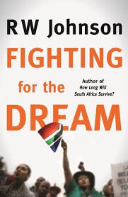 Fighting for the dream by R.W. Johnson