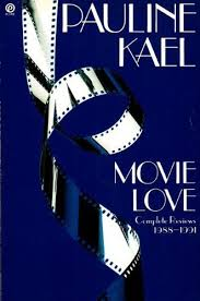 Movie Love, by Pauline Kael (Used)