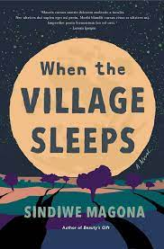When the Village Sleeps, by Sindiwe Magona