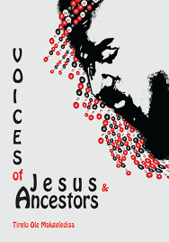 Voices of jesus and ancestors by Tirelo Ole Makgeledisa