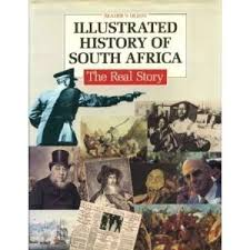 Illustrated history of South Africa: The real story