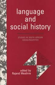 Language and social history: Studies in South African sociolinguistics
