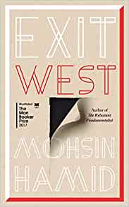 Exit West, by Moshin Hamid