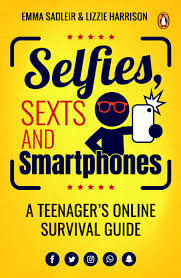 Selfies, Sexts and Smartphones by Emma Sadlier & Lizzie Harrison