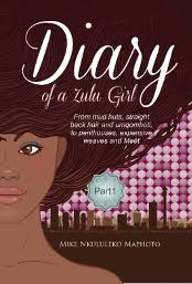 Diary of a Zulu Girl Part 1 by Mike Nkululeko Maphoto