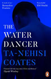 The Water Dancer, by Ta-Nehisi Coates (paperback)