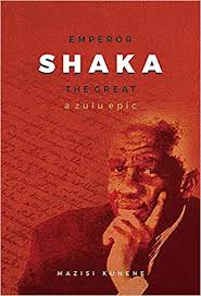 Emperor Shaka The Great Mazisi Kunene
