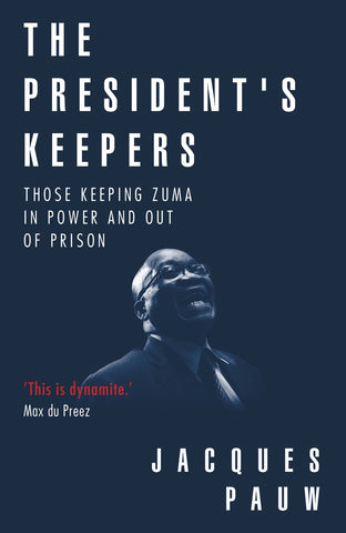 The President's Keepers<br>by Jacques Pauw