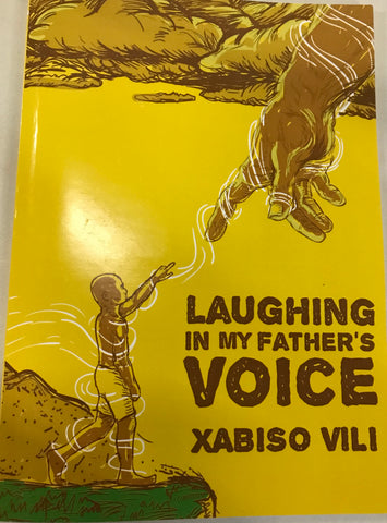 Laughing In My Fathers voice <br> Xabiso Vili