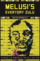 Melusi's Everyday Zulu by Melusi Tshabalala