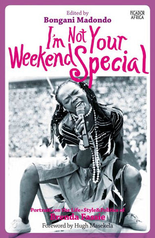 I'm Not Your Weekend Special: Portraits on the Life Style&Politics of Brenda Fassie