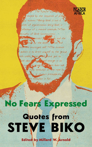 No Fears Expressed<br> Quotes from Steve Biko