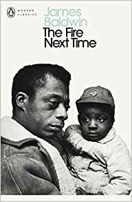 The Fire Next Time <br> by James Baldwin