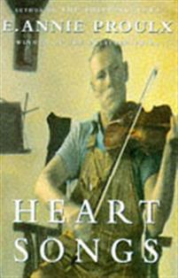 Heart Songs, by Annie Proulx