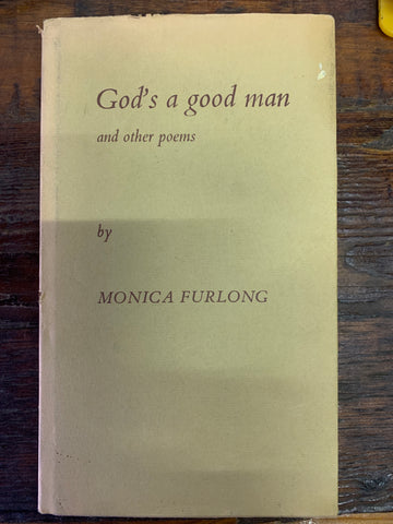God's a good man, and other poems, by Monica Furlong