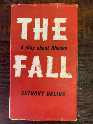 The Fall: A Play About Rhodes (hardcover), by Anthony Delius