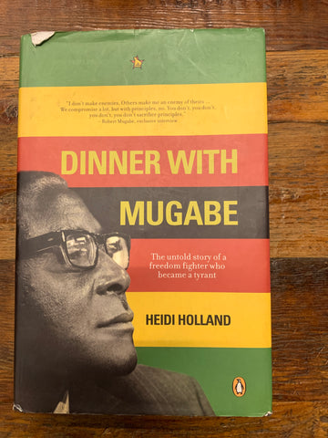 Dinner with Mugabe, by Heidi Holland