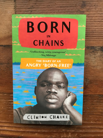Born in Chains <br> by Clinton Chauke