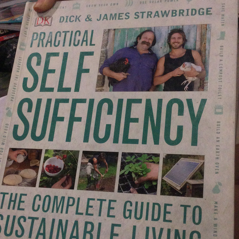 Practical Self Sufficiency - The Complete Guide to Sustainable Living (used, hardcover) Dick Strawbridge, James Strawbridge
