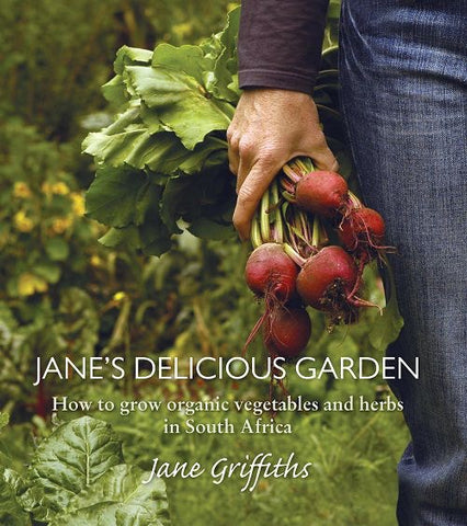 Jane's Delicious Garden <br> by Jane Griffiths