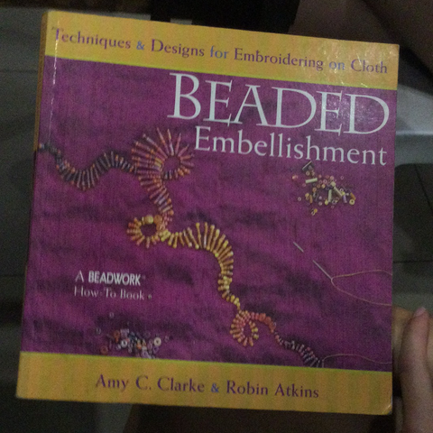 Beaded Embellishment: Techniques & Designs for Embroidering on Cloth (used)