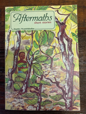 Aftermaths: Short stories, by Stanley Nyamfukudza