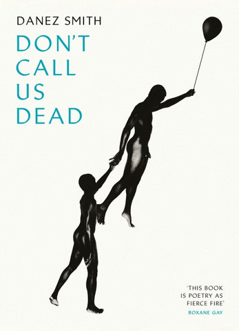 Don't Call Us Dead Danez Smith