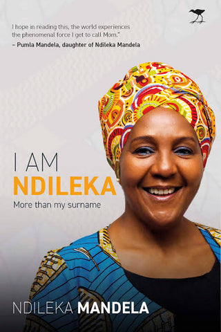I am Ndileka, by Ndileka Mandela