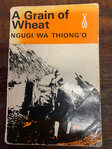 A Grain of Wheat, by Ngugi wa Thiong'o,