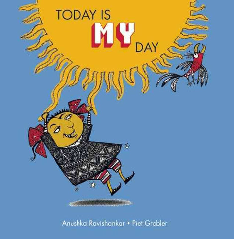 Today Is My Day by Anushka Ravishankar/ Piet Grobler
