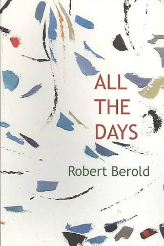 All The Days<br>by Robert Berold