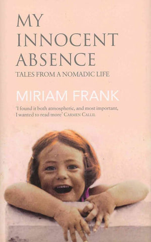 My Innocent Absence: Tales from a Nomadic Life (Used)