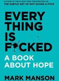 Everything Is F*cked: A Book About Hope by Mark Manson (Used)