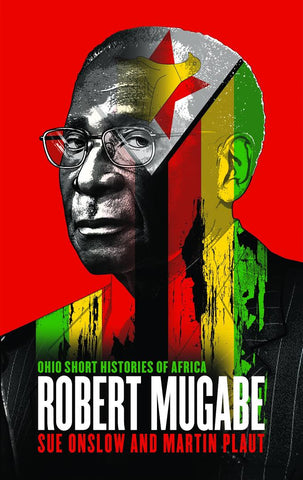 A Jacana Pocket Biography: Robert Mugabe by Sue Onslow