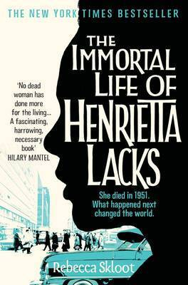 The Immortal Life of Henrietta Lacks<br> by Rebecca Skloot