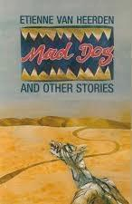 Mad Dog and other stories, by Etienne Van Heerden