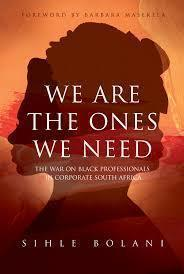 We are The Ones We Need by Sihle Bolani