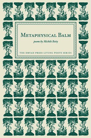 METAPHYSICAL BALM, Michele Betty