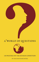 A World of Questions: 120 Posters on the Human Condition <br> Chaz Maviyane-Davies