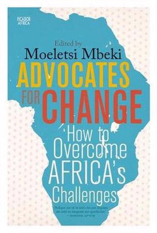 Advocates For Change, edited by Moeletsi Mbeki