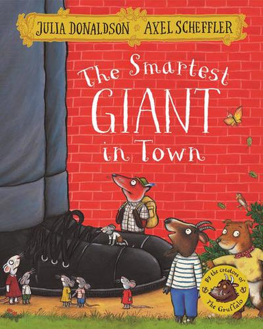 The Smartest Giant in Town, by Julia Donaldson, illustrated by Axel Scheffler
