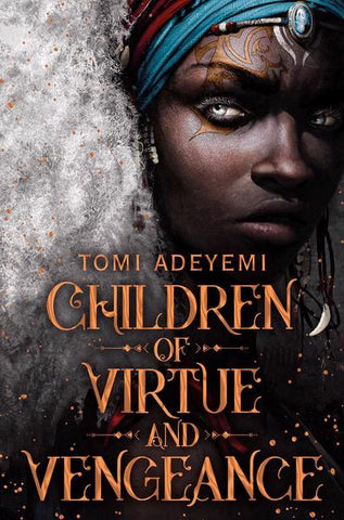 Children of Virtue and Vengeance, by Tomi Adeyemi